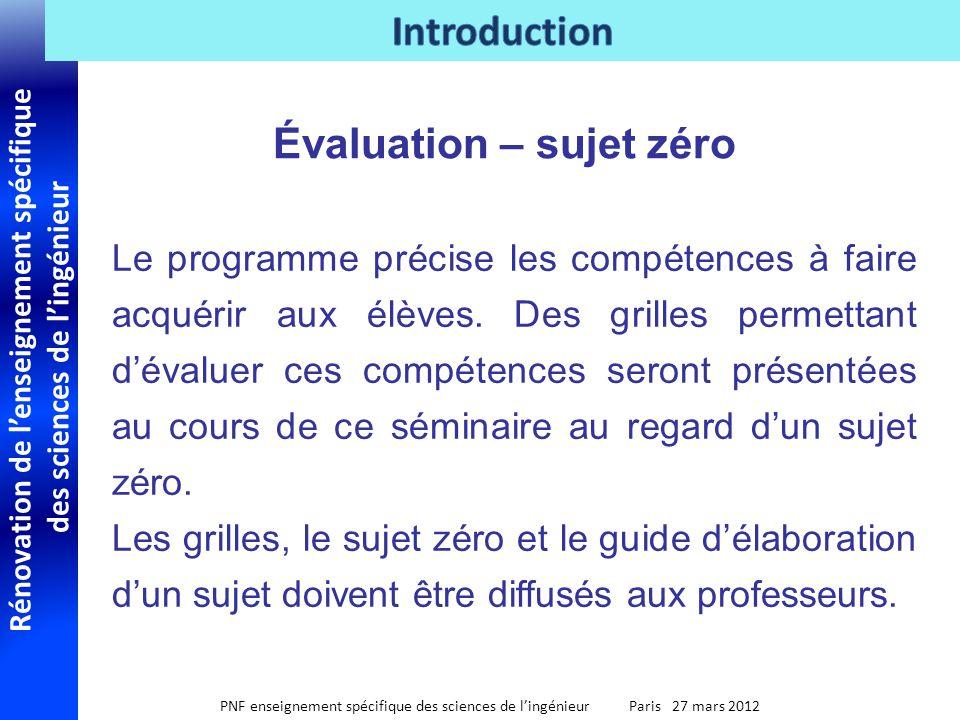 Rénovation de lenseignement spécifique des sciences de lingénieur PNF enseignement spécifique des sciences de lingénieur Paris 27 mars 2012 Le programme précise les compétences à faire acquérir aux élèves.