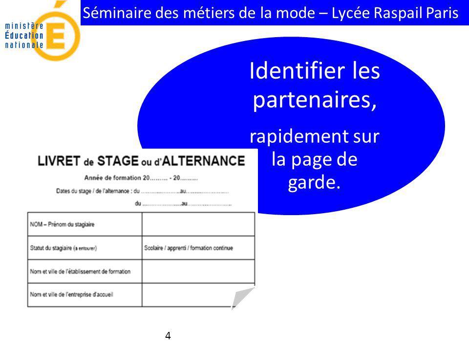 Séminaire des métiers de la mode – Lycée Raspail Paris Identifier les partenaires, pour que chacun puisse être joint facilement.