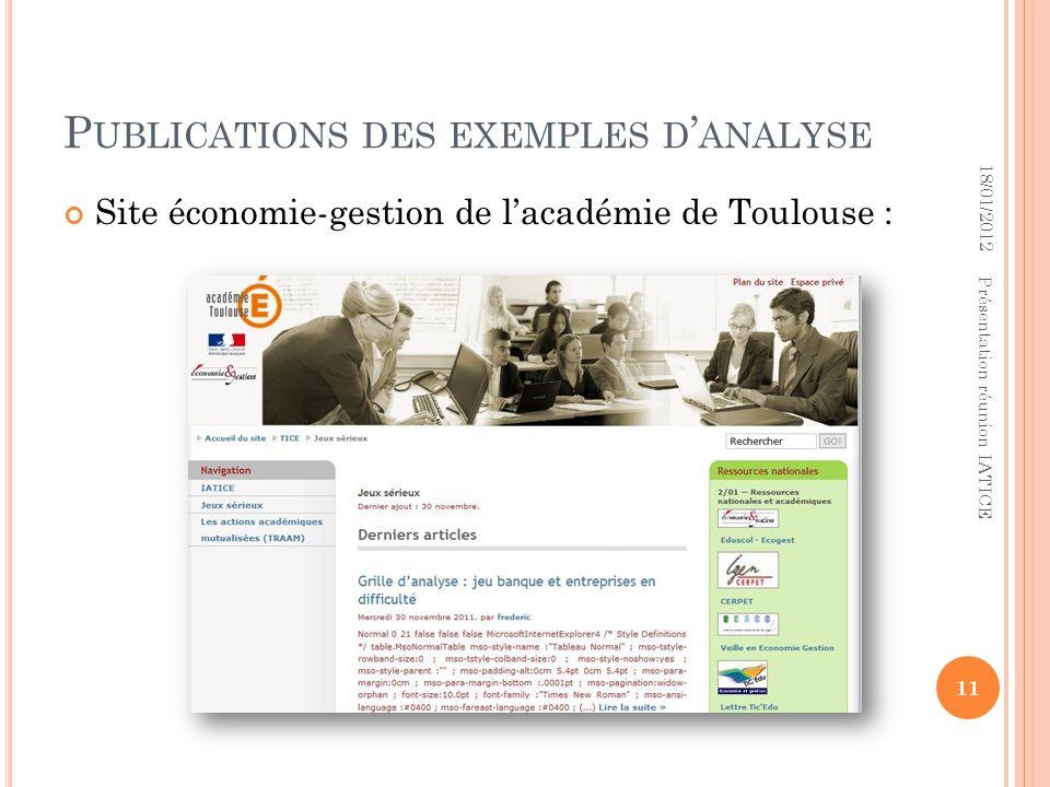 P UBLICATIONS DES EXEMPLES D ANALYSE Site économie-gestion de lacadémie de Toulouse : 18/01/2012 11 Présentation réunion IATICE