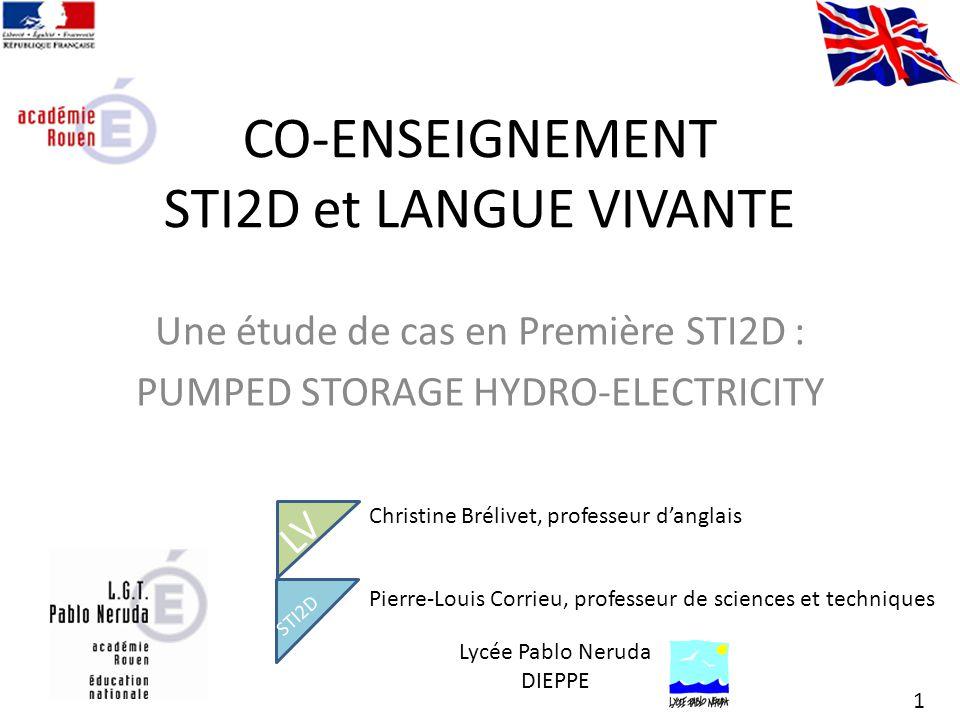CO-ENSEIGNEMENT STI2D et LANGUE VIVANTE Une étude de cas en Première STI2D : PUMPED STORAGE HYDRO-ELECTRICITY 1 Christine Brélivet, professeur danglai