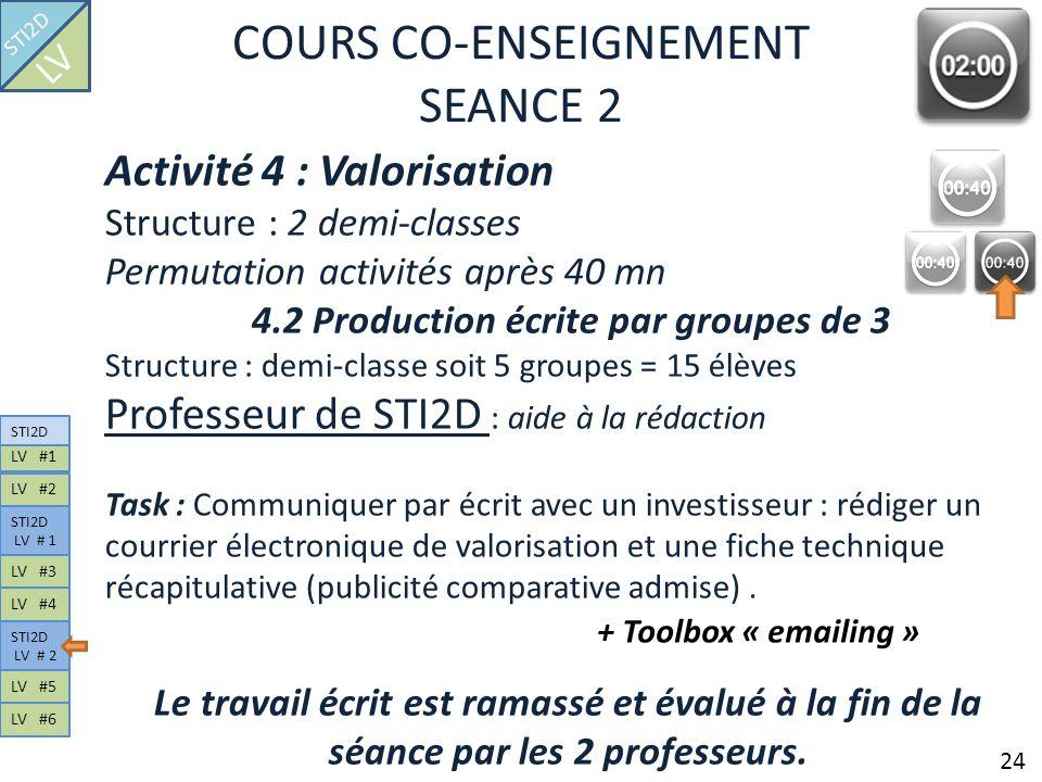 COURS CO-ENSEIGNEMENT SEANCE 2 Activité 4 : Valorisation Structure : 2 demi-classes Permutation activités après 40 mn 4.2 Production écrite par groupe