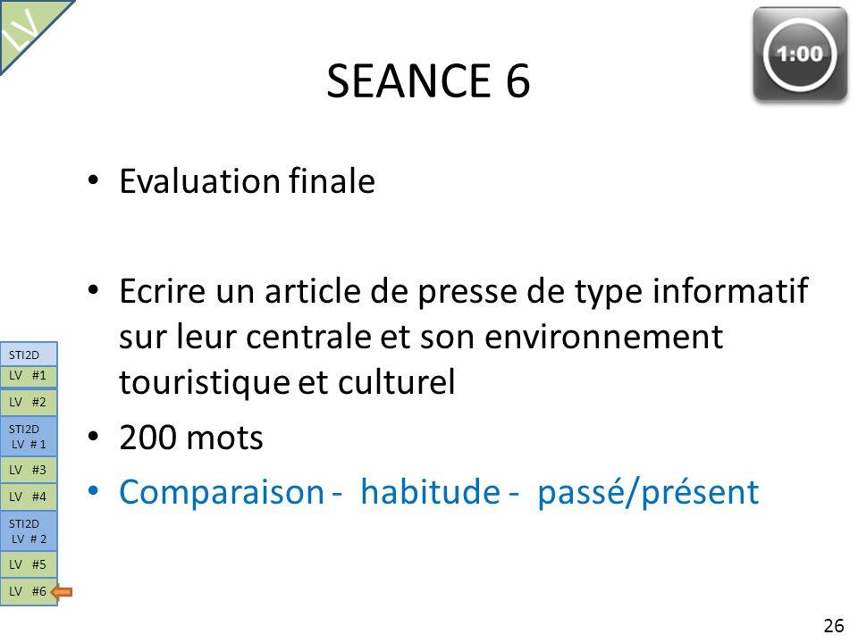 SEANCE 6 Evaluation finale Ecrire un article de presse de type informatif sur leur centrale et son environnement touristique et culturel 200 mots Comp