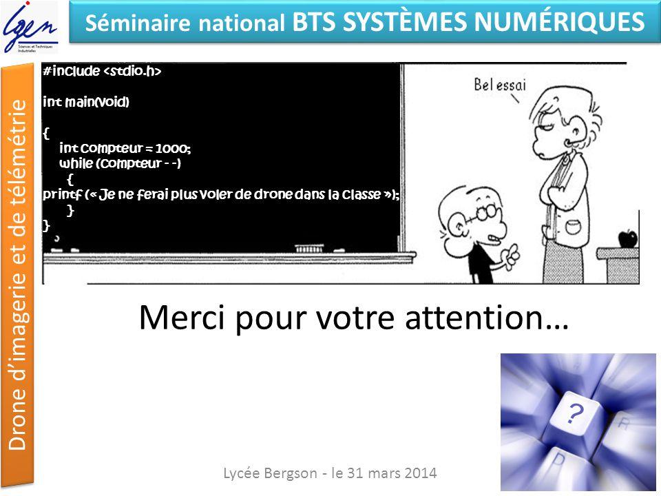 Séminaire national BTS SYSTÈMES NUMÉRIQUES Drone dimagerie et de télémétrie Lycée Bergson - le 31 mars 2014 #include int main(void) { int compteur = 1