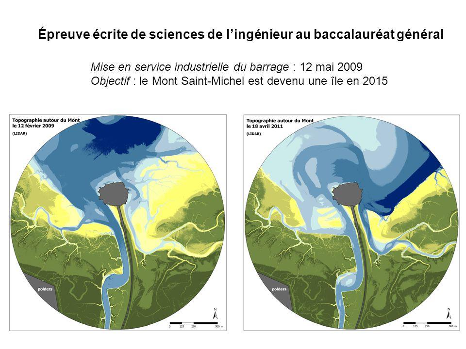 Épreuve écrite de sciences de lingénieur au baccalauréat général Mise en service industrielle du barrage : 12 mai 2009 Objectif : le Mont Saint-Michel