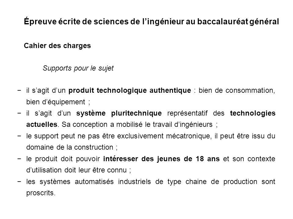 Épreuve écrite de sciences de lingénieur au baccalauréat général Cahier des charges il sagit dun produit technologique authentique : bien de consommat