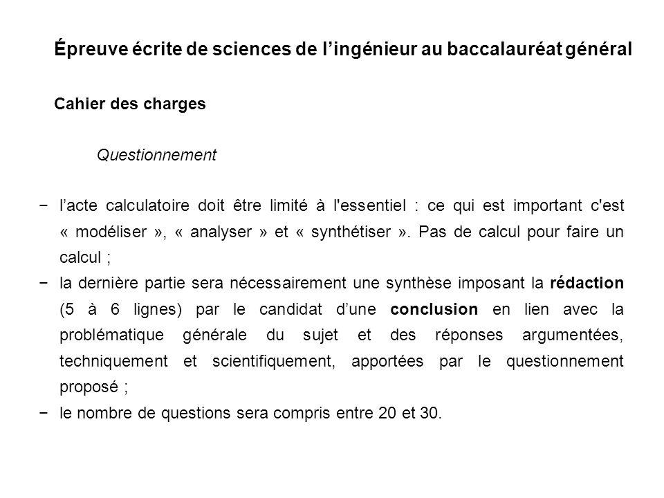 Épreuve écrite de sciences de lingénieur au baccalauréat général Cahier des charges lacte calculatoire doit être limité à l'essentiel : ce qui est imp