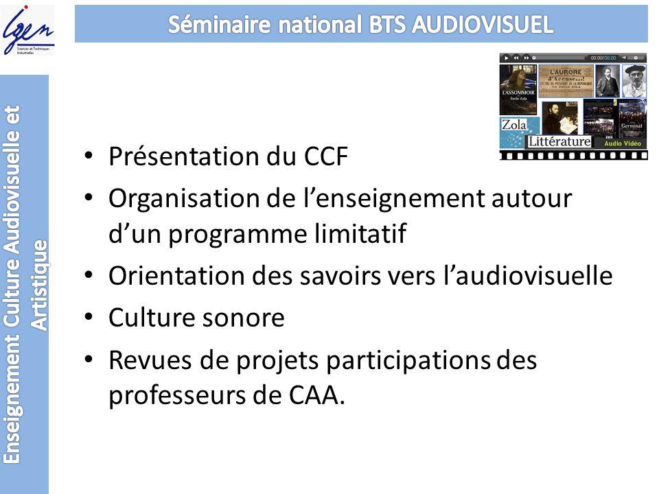 Présentation du CCF Organisation de lenseignement autour dun programme limitatif Orientation des savoirs vers laudiovisuelle Culture sonore Revues de