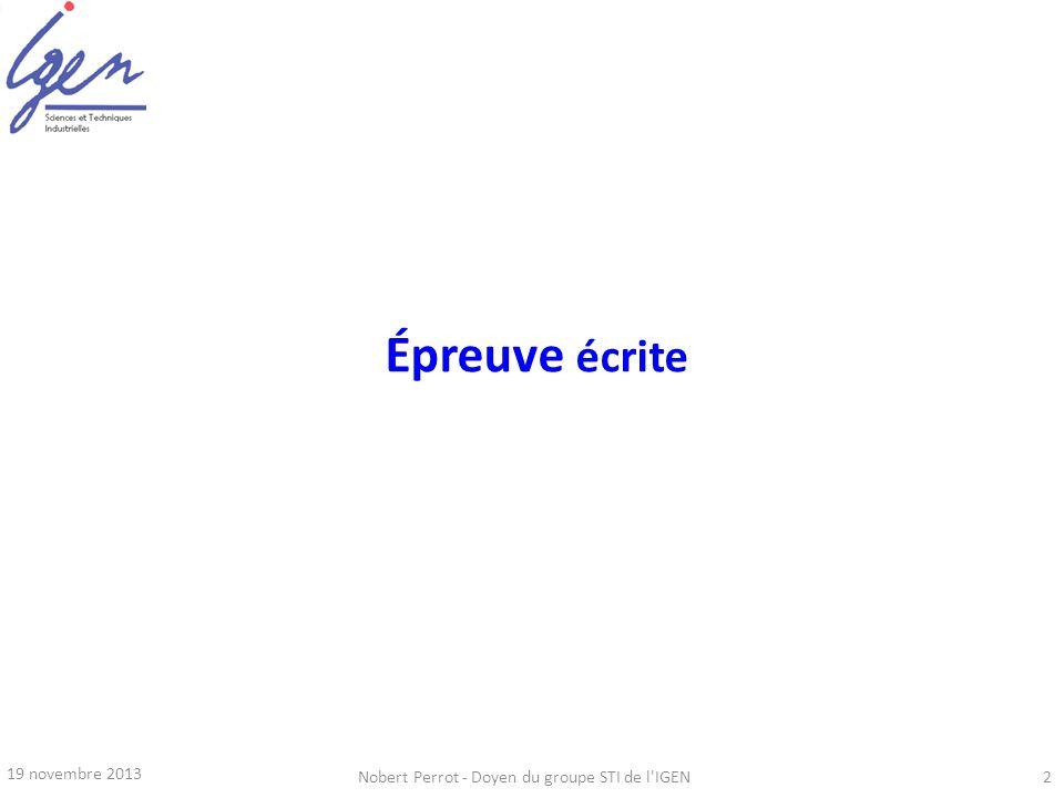 19 novembre 2013 Nobert Perrot - Doyen du groupe STI de l'IGEN2 Épreuve écrite