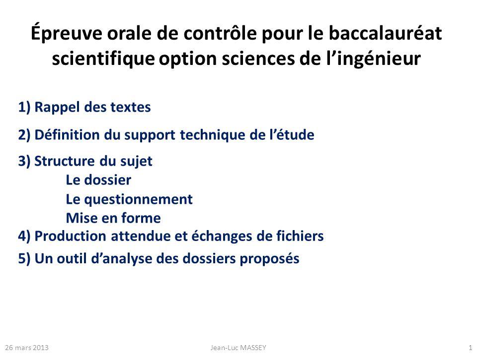 126 mars 2013Jean-Luc MASSEY Épreuve orale de contrôle pour le baccalauréat scientifique option sciences de lingénieur 1) Rappel des textes 2) Définit