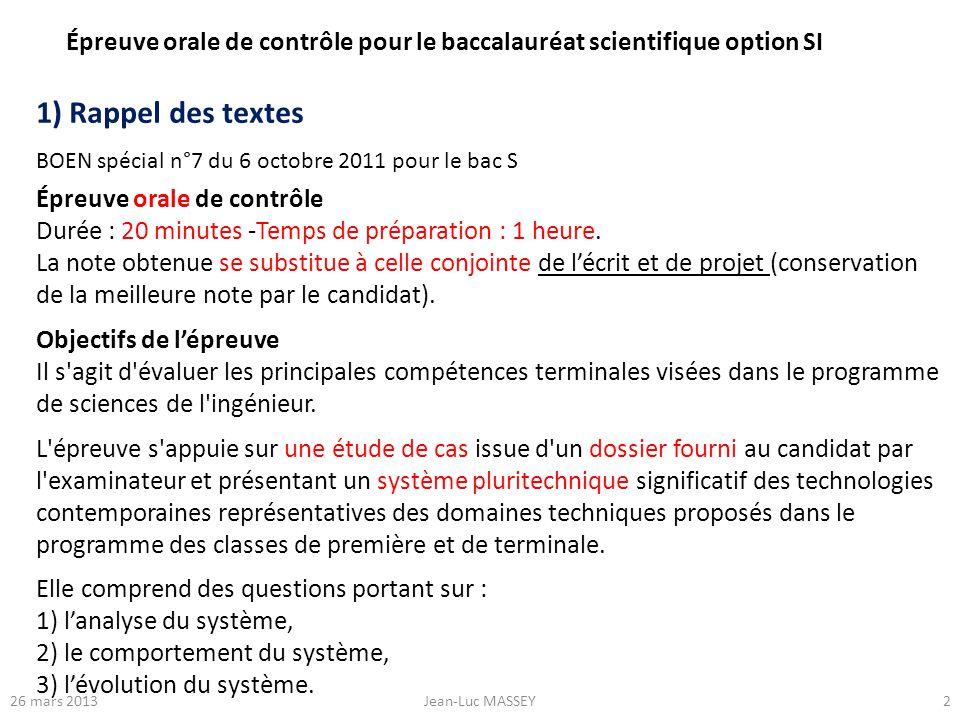 226 mars 2013Jean-Luc MASSEY Épreuve orale de contrôle pour le baccalauréat scientifique option SI BOEN spécial n°7 du 6 octobre 2011 pour le bac S 1)