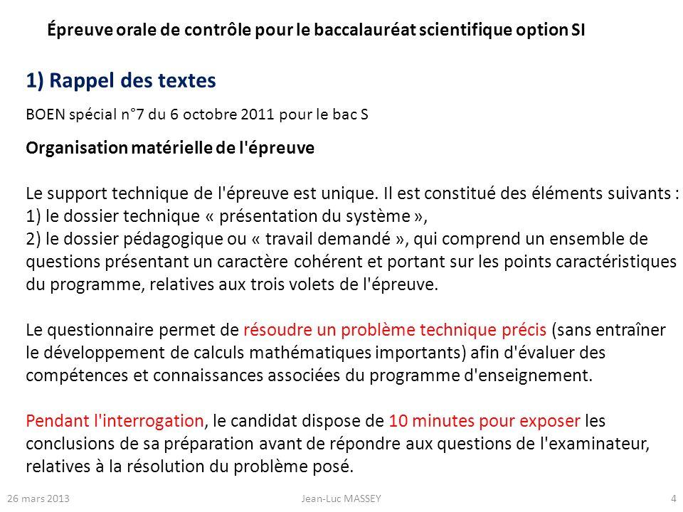 426 mars 2013Jean-Luc MASSEY Épreuve orale de contrôle pour le baccalauréat scientifique option SI BOEN spécial n°7 du 6 octobre 2011 pour le bac S 1)