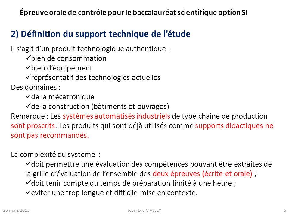 526 mars 2013Jean-Luc MASSEY 2) Définition du support technique de létude Il sagit dun produit technologique authentique : bien de consommation bien d
