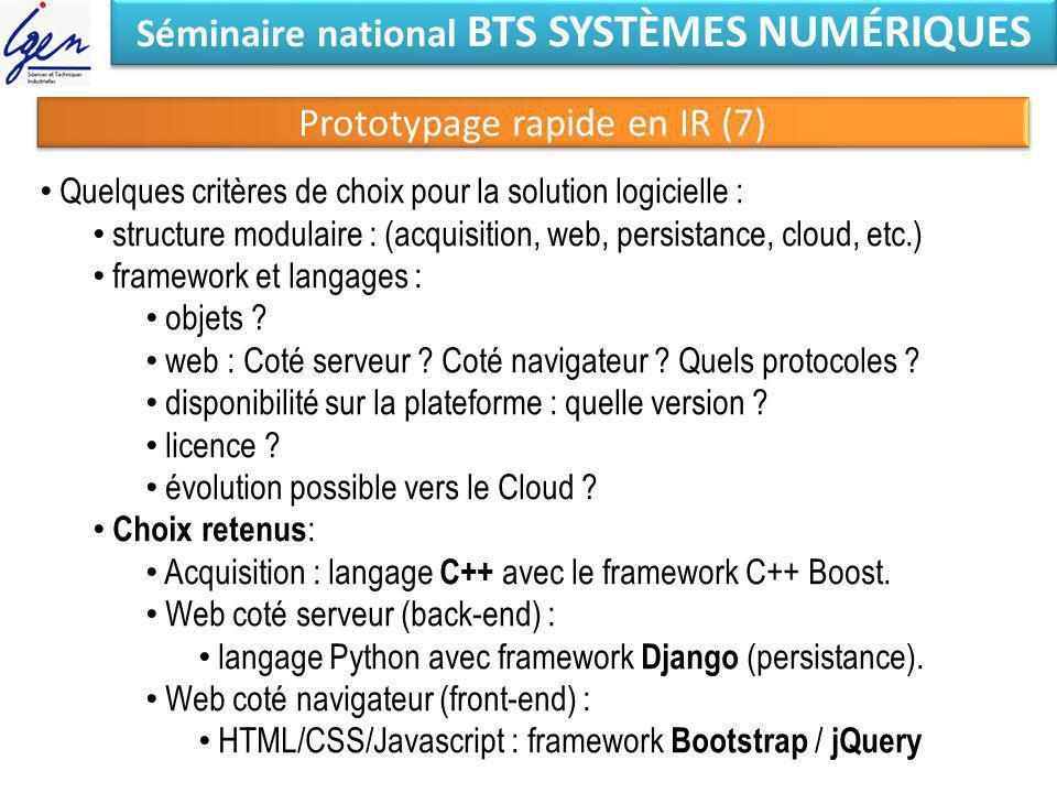 Séminaire national BTS SYSTÈMES NUMÉRIQUES Prototypage rapide en IR (7) Quelques critères de choix pour la solution logicielle : structure modulaire :