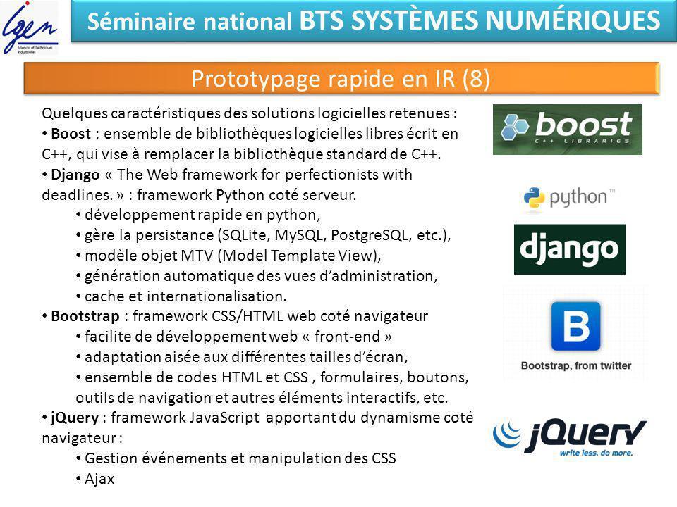 Séminaire national BTS SYSTÈMES NUMÉRIQUES Prototypage rapide en IR (8) Quelques caractéristiques des solutions logicielles retenues : Boost : ensembl