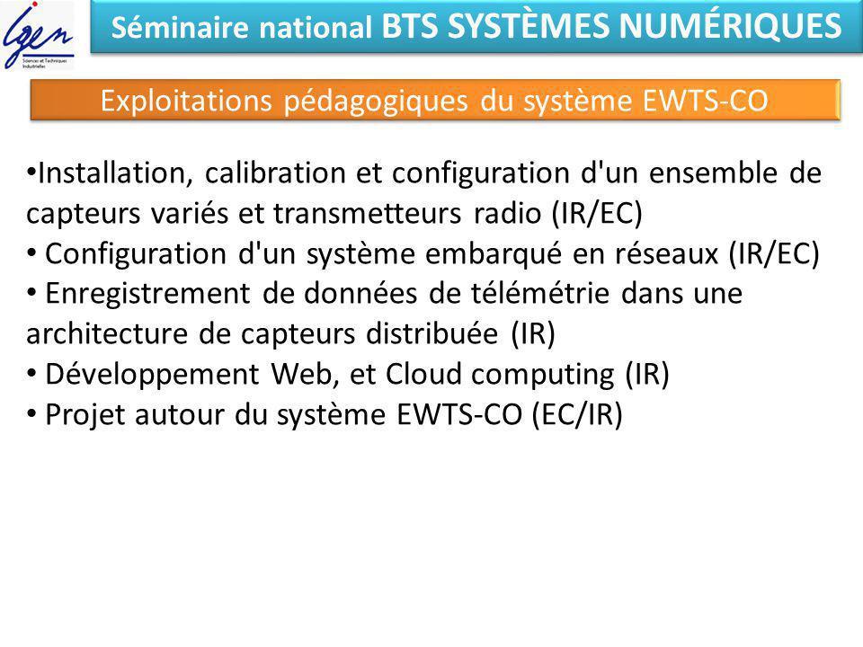 Séminaire national BTS SYSTÈMES NUMÉRIQUES Exploitations pédagogiques du système EWTS-CO Installation, calibration et configuration d'un ensemble de c