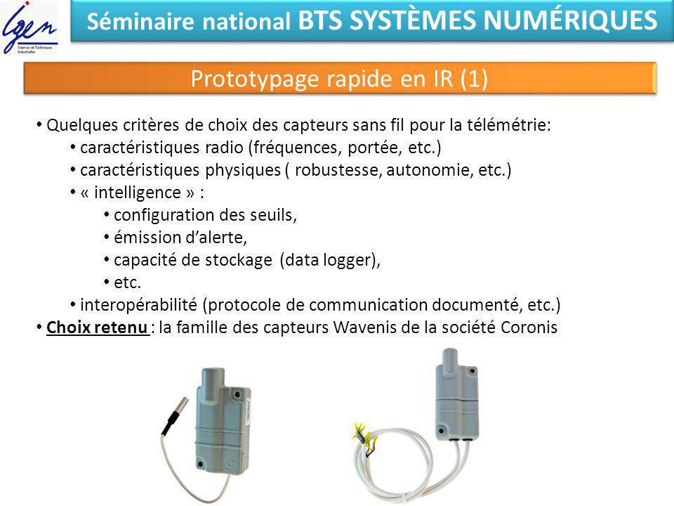 Séminaire national BTS SYSTÈMES NUMÉRIQUES Prototypage rapide en IR (1) Quelques critères de choix des capteurs sans fil pour la télémétrie: caractéri