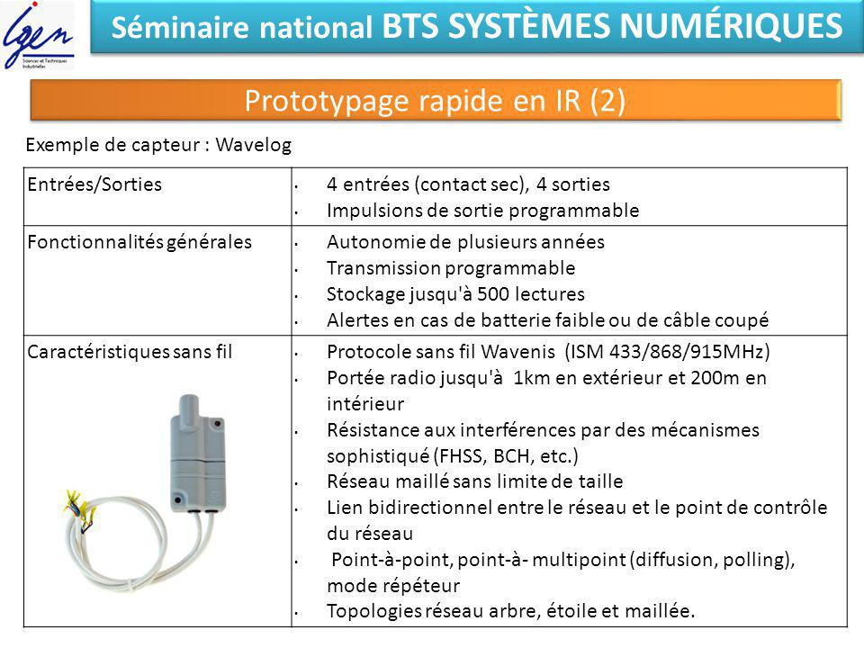 Séminaire national BTS SYSTÈMES NUMÉRIQUES Prototypage rapide en IR (2) Capteur de température Dallas 18S20 (modèle PT100/PT1000 existant) Possibilité