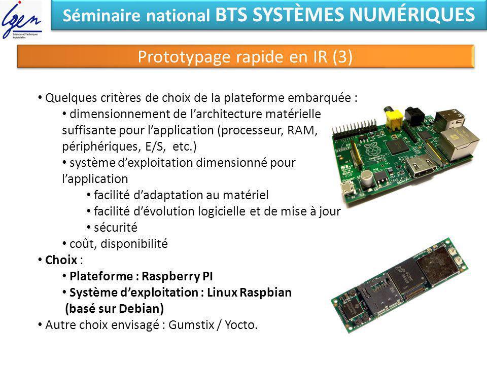 Séminaire national BTS SYSTÈMES NUMÉRIQUES Prototypage rapide en IR (3) Quelques critères de choix de la plateforme embarquée : dimensionnement de lar
