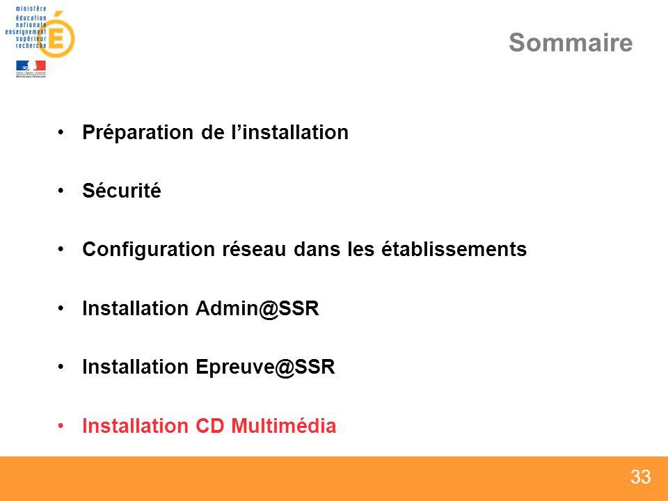 33 Sommaire Préparation de linstallation Sécurité Configuration réseau dans les établissements Installation Admin@SSR Installation Epreuve@SSR Install