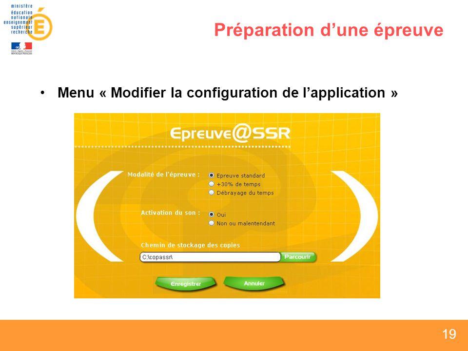 19 Préparation dune épreuve Menu « Modifier la configuration de lapplication »