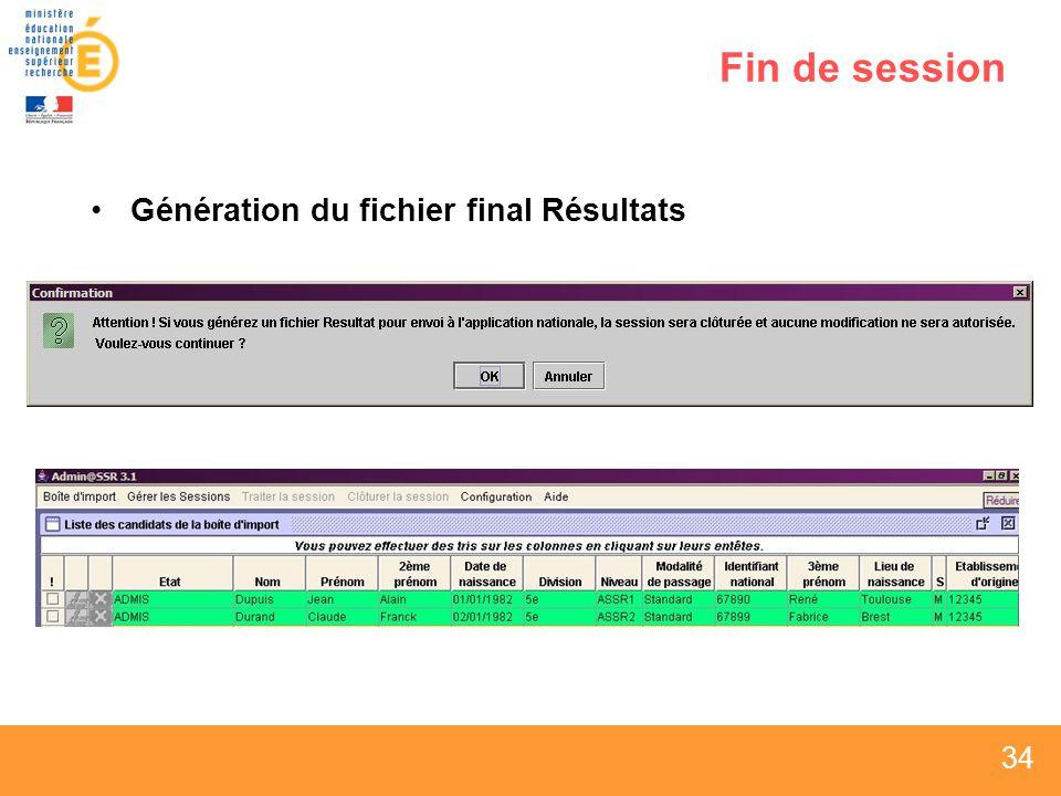 34 Fin de session Génération du fichier final Résultats