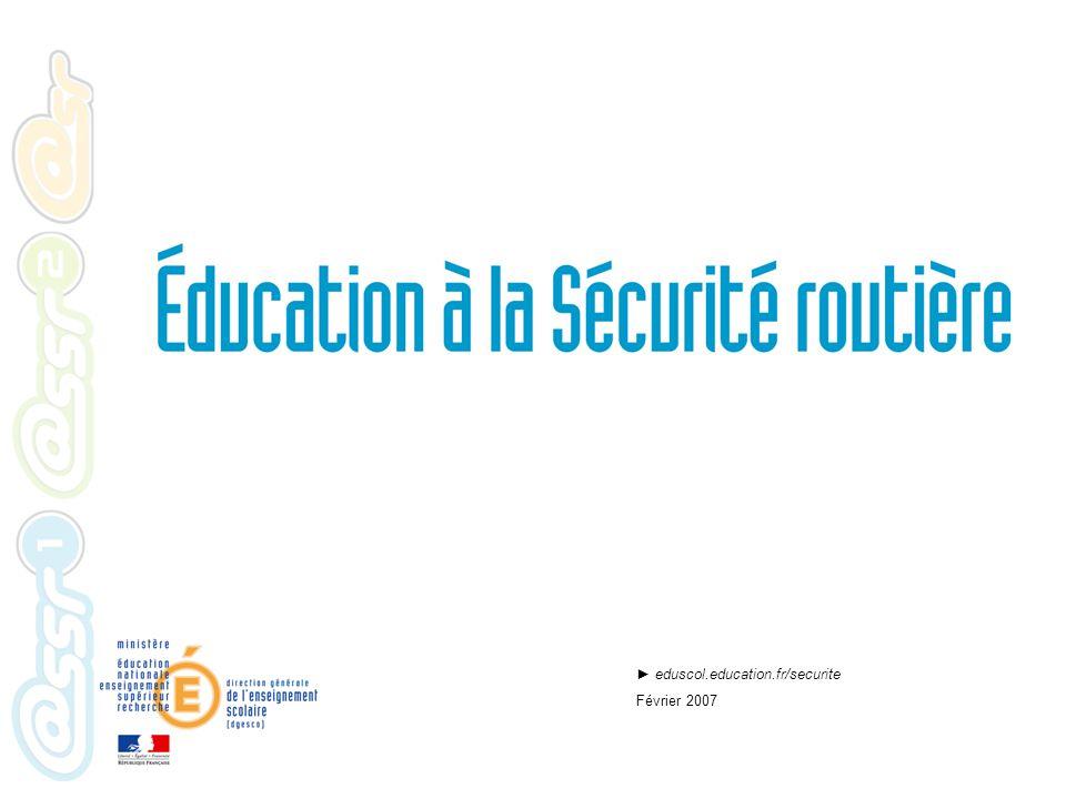 eduscol.education.fr/securite Février 2007