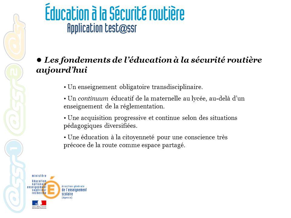 Un renforcement de léducation à la sécurité routière depuis 2002 Le socle commun de connaissances et de compétences : pilier 6, compétences sociales et civiques.