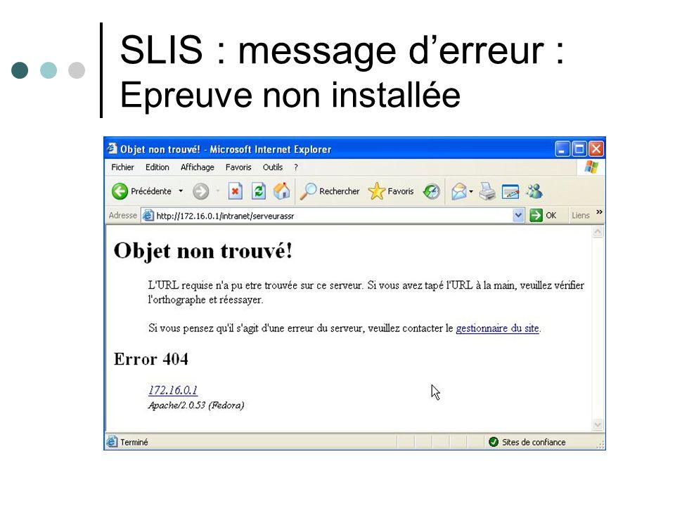 SLIS : message derreur : Epreuve non installée