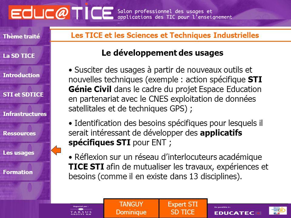 TANGUY Dominique Expert STI SD TICE Les TICE et les Sciences et Techniques Industrielles Thème traité La SD TICE Introduction STI et SDTICE Infrastruc