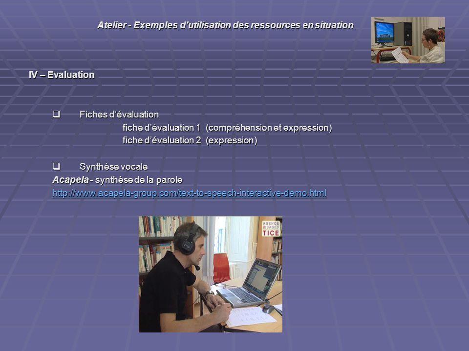 IV – Evaluation Fiches dévaluation Fiches dévaluation fiche dévaluation 1 (compréhension et expression) fiche dévaluation 2 (expression) Synthèse voca