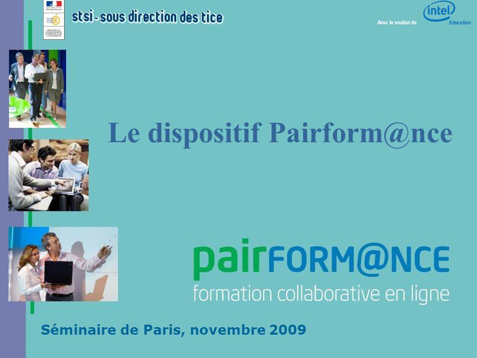 Pratiques de l'oral en LV - Rôle des TICE- Paris 2009 Séminaire de Paris, novembre 2009 Le dispositif Pairform@nce