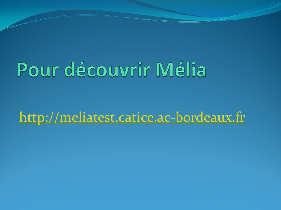 http://meliatest.catice.ac-bordeaux.fr