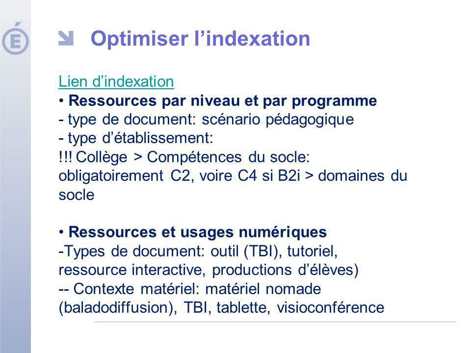 Optimiser lindexation Lien dindexation Ressources par niveau et par programme - type de document: scénario pédagogique - type détablissement: !!! Coll