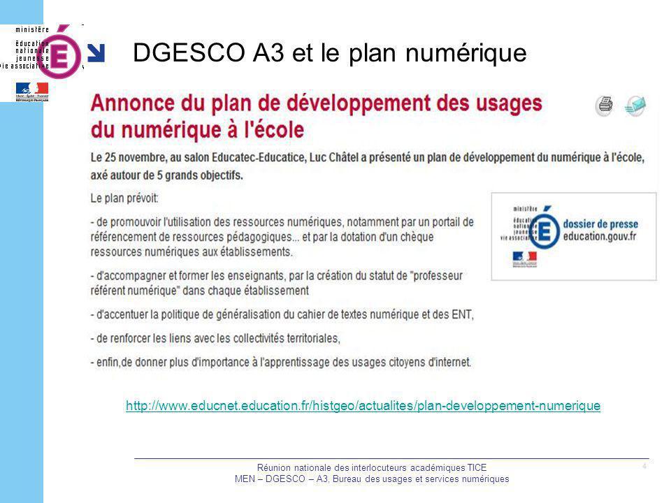 DGESCO A3 et le plan numérique Réunion nationale des interlocuteurs académiques TICE MEN – DGESCO – A3, Bureau des usages et services numériques 4 htt