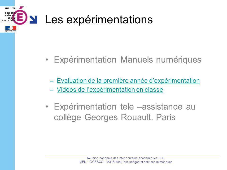Les expérimentations Expérimentation Manuels numériques –Evaluation de la première année dexpérimentationEvaluation de la première année dexpérimentat