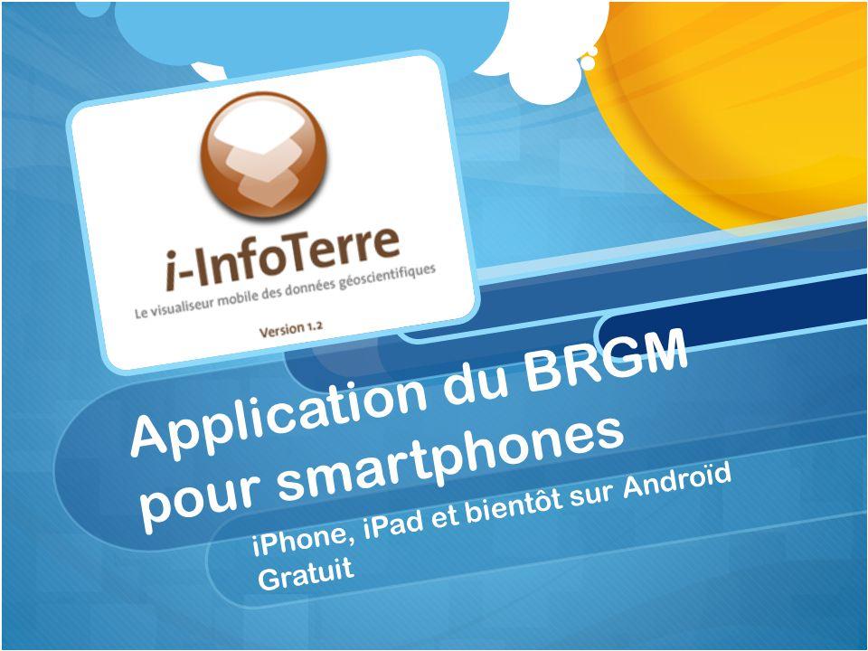 Application du BRGM pour smartphones iPhone, iPad et bientôt sur Androïd Gratuit
