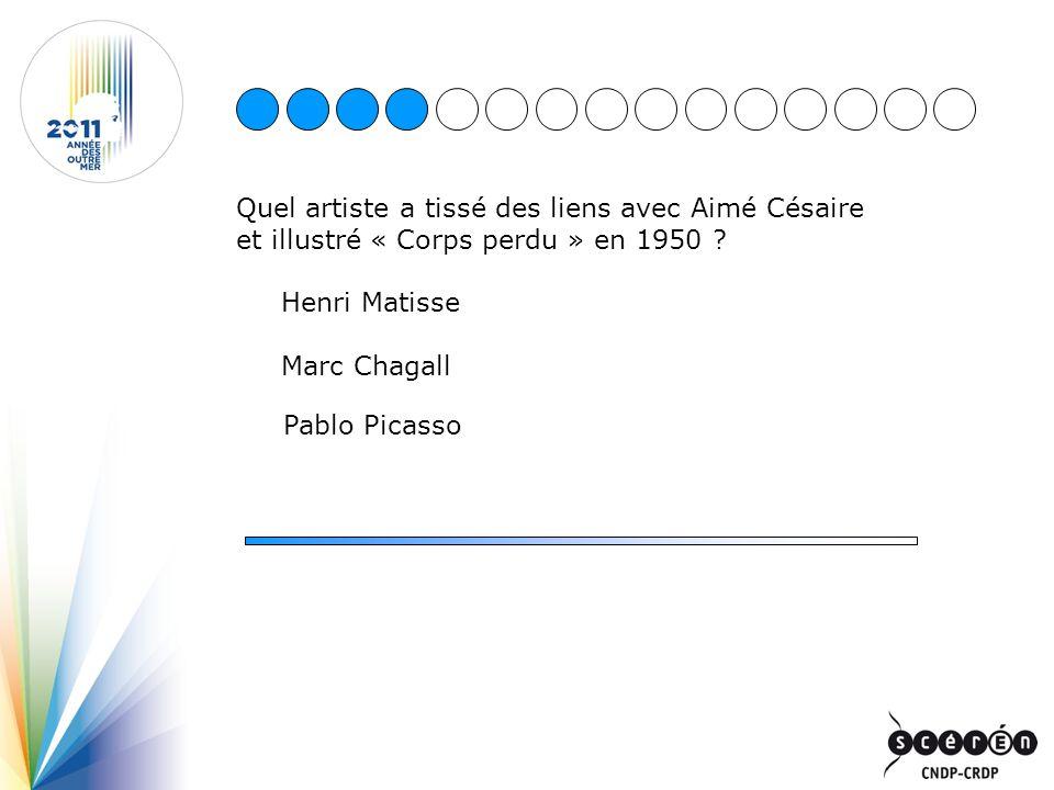 Quel artiste a tissé des liens avec Aimé Césaire et illustré « Corps perdu » en 1950 ? Henri Matisse Marc Chagall Pablo Picasso