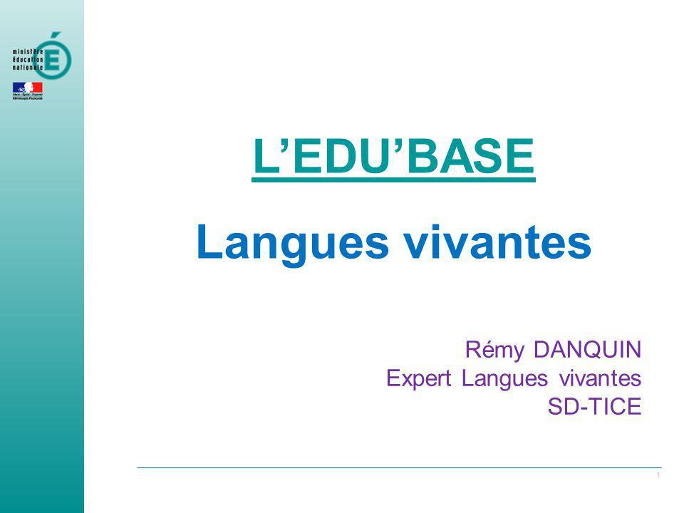 1 LEDUBASE Langues vivantes Rémy DANQUIN Expert Langues vivantes SD-TICE