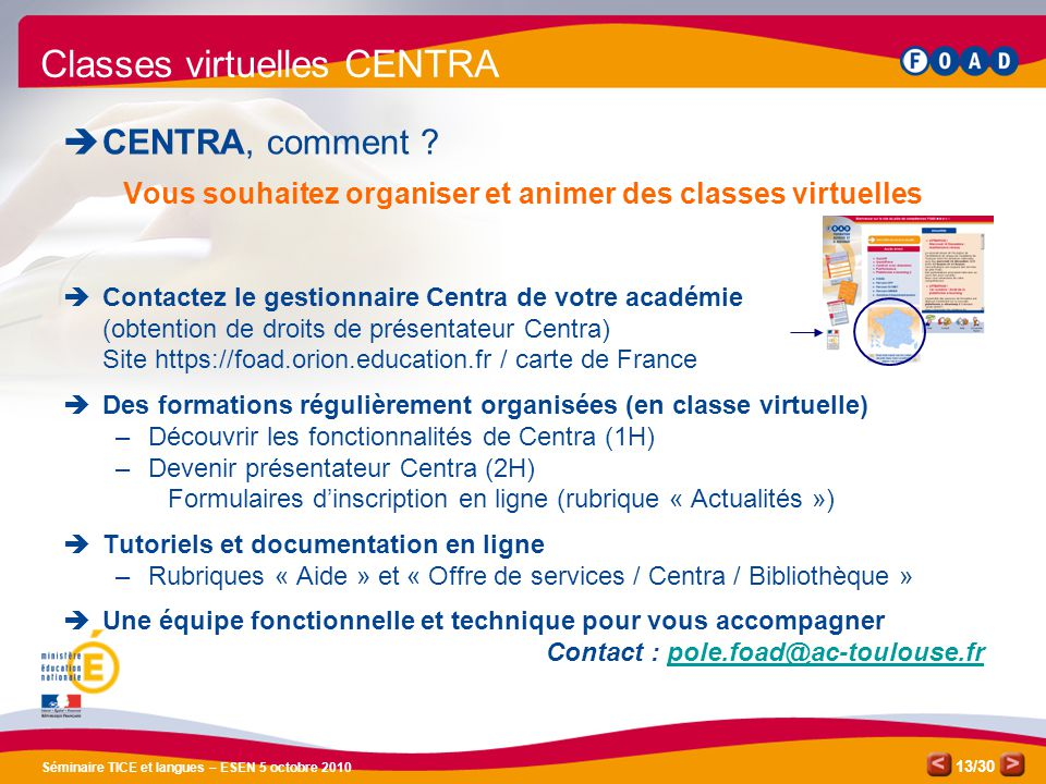 /30 Séminaire TICE et langues – ESEN 5 octobre 2010 13 Classes virtuelles CENTRA CENTRA, comment .