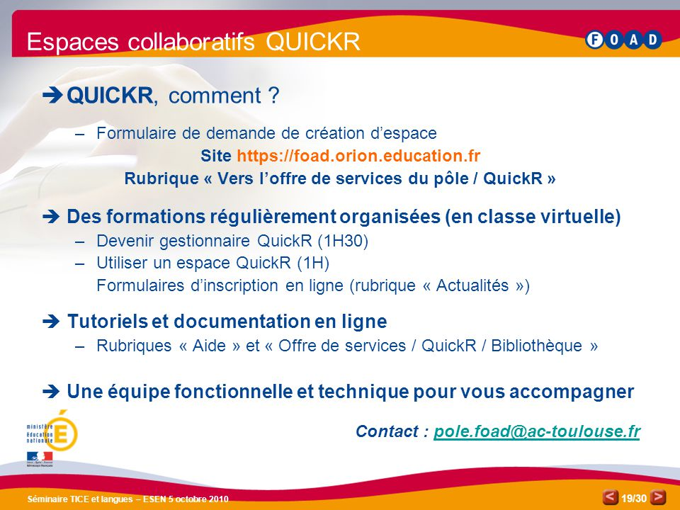 /30 Séminaire TICE et langues – ESEN 5 octobre 2010 19 Espaces collaboratifs QUICKR QUICKR, comment .