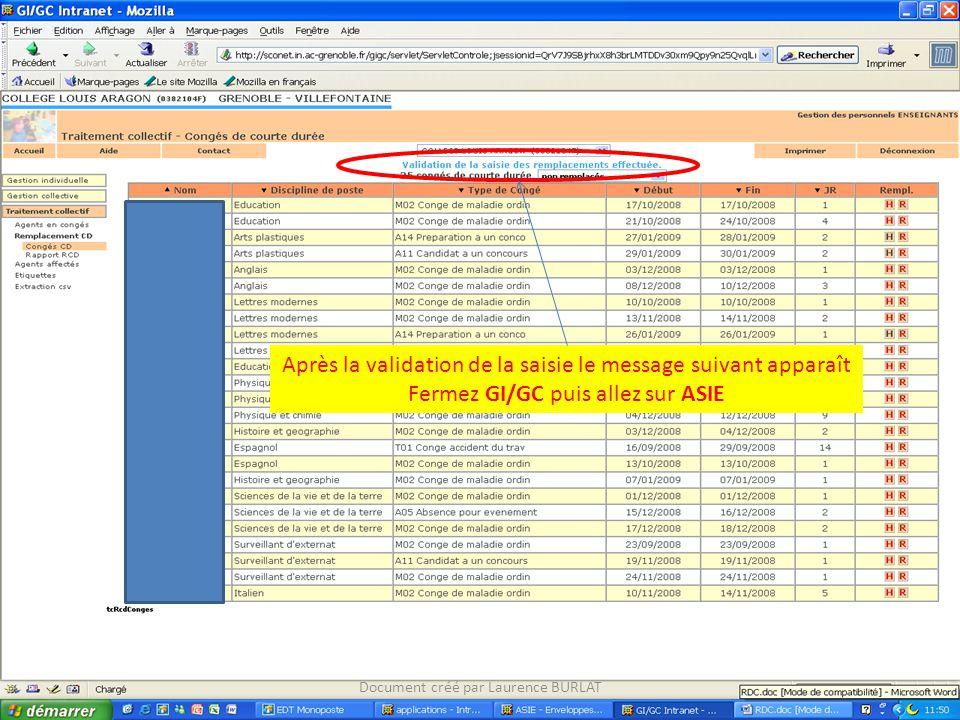 Après la validation de la saisie le message suivant apparaît Fermez GI/GC puis allez sur ASIE Document créé par Laurence BURLAT