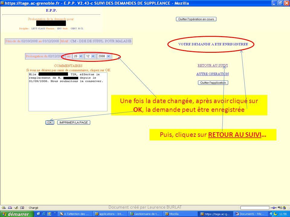 Une fois la date changée, après avoir cliqué sur OK, la demande peut être enregistrée Puis, cliquez sur RETOUR AU SUIVI… Document créé par Laurence BU