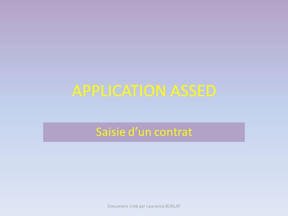 APPLICATION ASSED Saisie dun contrat Document créé par Laurence BURLAT