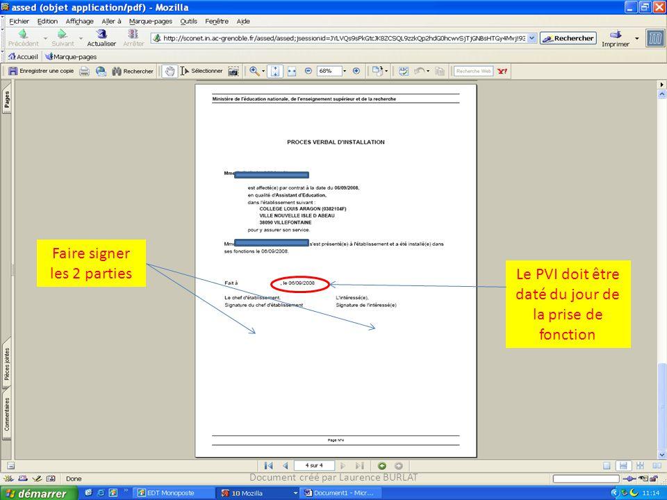 Faire signer les 2 parties Le PVI doit être daté du jour de la prise de fonction Document créé par Laurence BURLAT