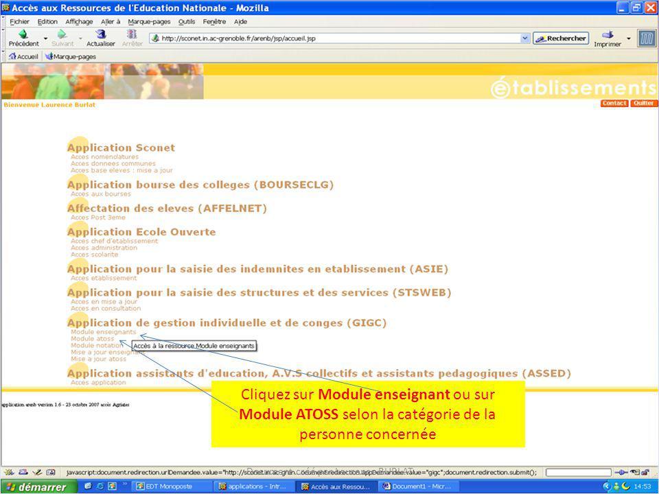 Cliquez sur Module enseignant ou sur Module ATOSS selon la catégorie de la personne concernée Document créé par Laurence BURLAT
