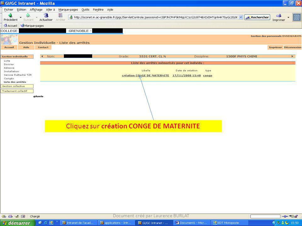 Editez larrêté en 2 exemplaires : 1 pour lintéressée et 1 à conserver dans son dossier agrafé au certificat médical avec date présumée daccouchement.