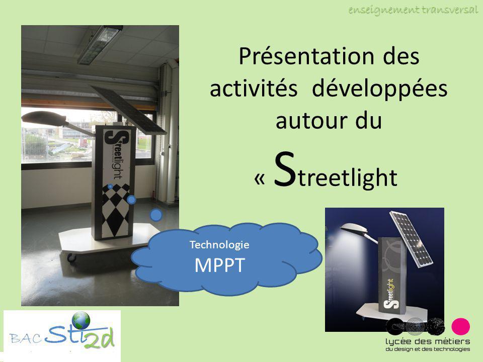 Présentation des activités développées autour du « S treetlight enseignement transversal Technologie MPPT