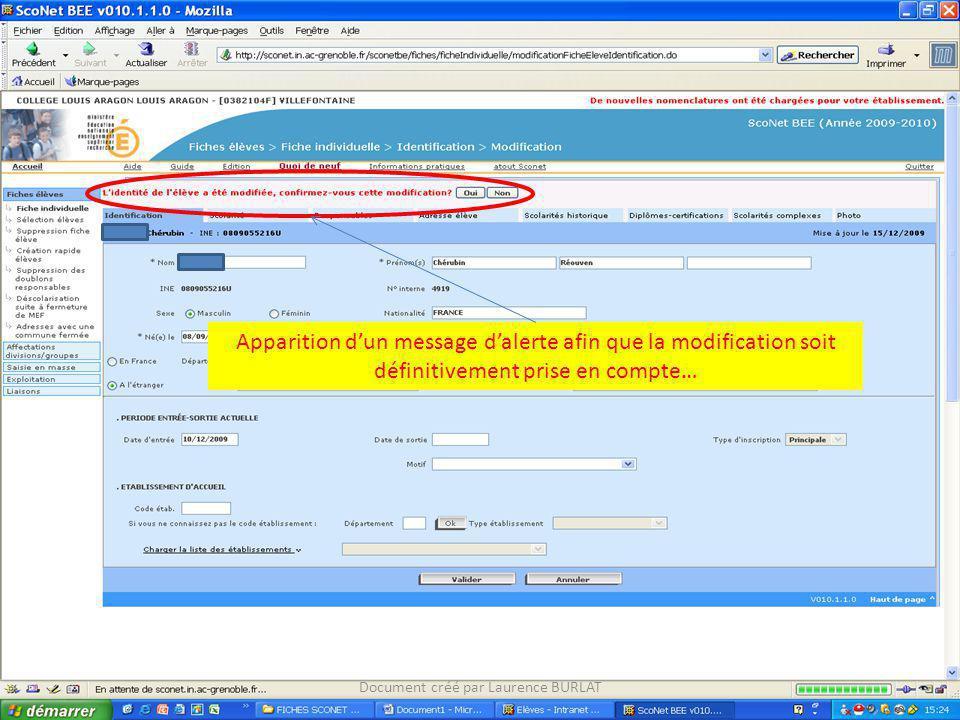 Apparition dun message dalerte afin que la modification soit définitivement prise en compte… Document créé par Laurence BURLAT