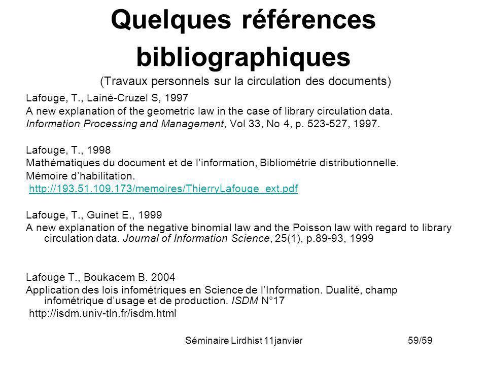 Séminaire Lirdhist 11janvier 59/59 Quelques références bibliographiques (Travaux personnels sur la circulation des documents) Lafouge, T., Lainé-Cruze