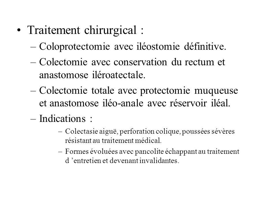Traitement chirurgical : –Coloprotectomie avec iléostomie définitive.